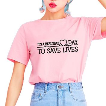 It's A Beautiful Day To Save Lives Pink Tumblr T-shirt Casual Girls Tops Women Instagram Fashion T Shirt Greys Anatomy Tops