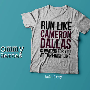 Run Like Cameron Dallas Tshirt , Adult t shirt,Dady T shirt, Mommy Tshirt