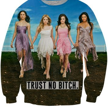 Trust No Bitch Pretty Little Liars Crewneck Sweatshirt
