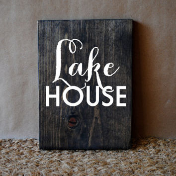 LAKE HOUSE // Inspirational Quote Wooden Sign
