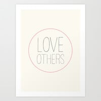 LOVE OTHERS Art Print by Allyson Johnson