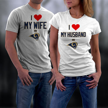 Rams,St.Louis Rams Couples Shirt,  Rams Matching Couples tshirts,I love my Husband/wIFE and the Rams Shirt,Wedding T Shirts,Valentine Gifts