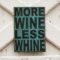 Wine Rustic wood sign farmhouse decorWooden sign made from reclaimed plywood More wine less whine