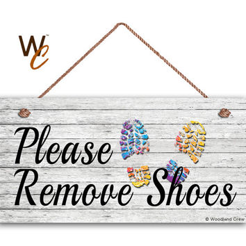 "Please Remove Shoes Sign, Shabby Chic Sign, Weatherproof, 5"" x 10"" Sign, Remove Shoes Sign, Door Sign, Sign For Guests, Made To Order"