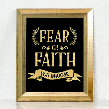 Fear or Faith, digital download, Printable Quote, Inspiring Art, typography design, gift print, christian home gift, gold and black