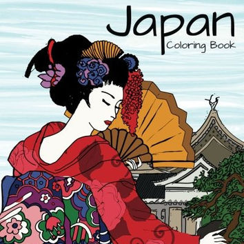 Discover Japan Coloring Book: Destination Relaxation (Color Your World Coloring Books)