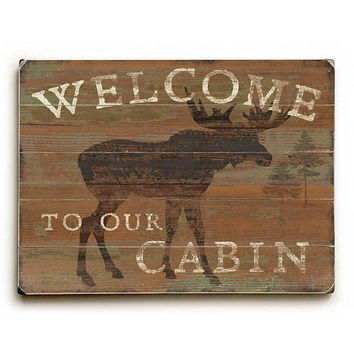 Welcome To Our Cabin by Artist Sue Schlabach Wood Sign