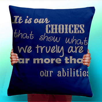 Harry Potter - Albus Dumbledore - It IS Our Choice That Show we truely more than our abilties - Cushion / Pillow Cover / Panel / Fabric