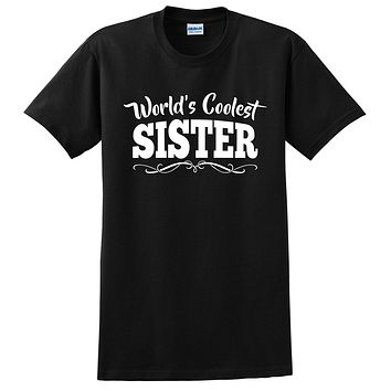 World's coolest sister birthday #1 sister best sister ever gift ideas for her the best sister T Shirt