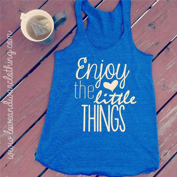 Enjoy the little things inspirational racer back tank top