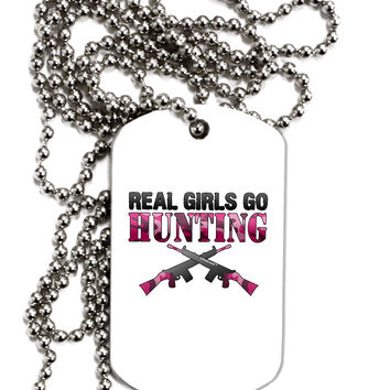 Real Girls Go Hunting Adult Dog Tag Chain Necklace