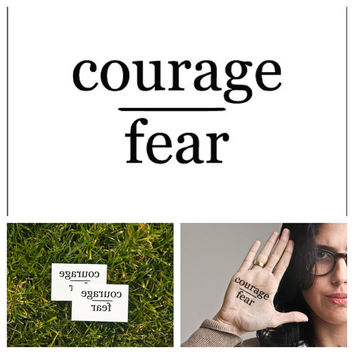 Courage / Fear - temporary tattoo (Set of 2)