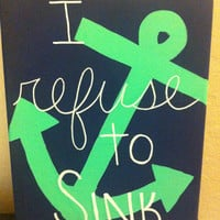 I refuse to Sink Canvas 8x10