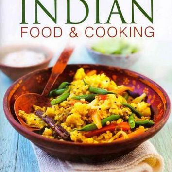 Vegetarian Indian Food & Cooking: Explore the very best of Indian vegetarian cuisine with 150 dishes from around the country, shown step by step in more that 950 photographs