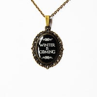 Winter Is Coming - House Stark of Winterfell Words - Family Motto - Game of Thrones Jewelry - Handmade Vintage Cameo Pendant Necklace