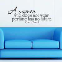 Wall Decal - A woman who does not wear perfume has no future - Coco Chanel - Vinyl Decal Wall Art Home Decor