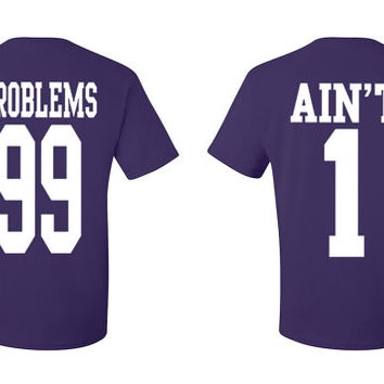 c47107442ed Couple Matching 99 Problems Ain t 1 Shirts Funny Couples Shirts Matching  Funny T Shirts
