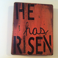 Easter He Has Risen Sign