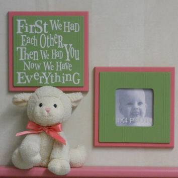 Pink and Green Wall Decor Baby Nursery - Set of 2 - Photo Frame and Sign - First we had each other, Then we had you, Now we have Everything