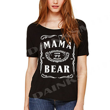 Mama Bear Slouchy Wide neck women tshirt
