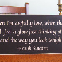 Rustic wood sign, The Way you look tonight, Frank Sinatra, primitive, home decor, wall hanging