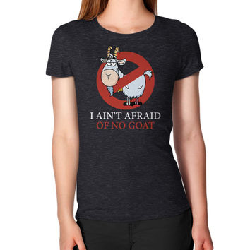 Bill murray cubs shirt - I Ain't Afraid Of No Goat Shirts Women's T-Shirt