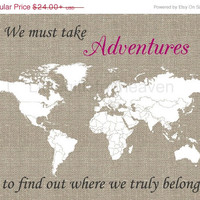 SALE Adventures World Map Print- must take adventures, we truly belong, map of the world, canvas wall art, travel together, canvas quote map