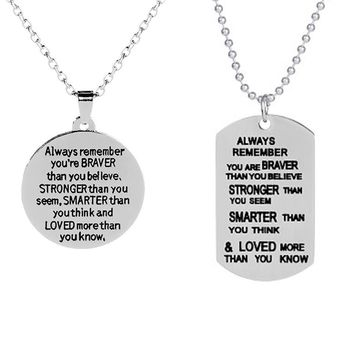 """""""Always Remember You Are Braver/Stronger/Smarter Than You Think"""" Dog Tag Pendant Necklace Family Friend Men Women Birthday Gift"""