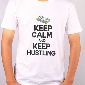 Keep Calm And Keep Hustling - Mens Making Money Tshirt - Money Stack - Dollar Bills - Rap Shirt 2108