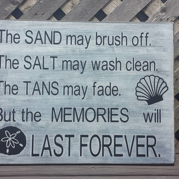 The Sand May Brush Off But Memories Will Last Forever,Beach House Decor,Nautical Decor,Ocean Summer Gift