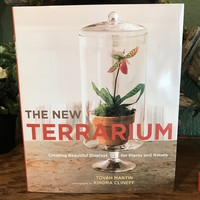 The New Terrarium by Tovah Martin and Kindra Clineff