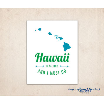 Hawaii Is Calling And I Must Go - typography travel art print