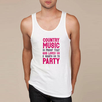 Country Music Is Proof That God Loves Us Tank Top