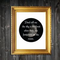 Don't Tell Me The Sky Is The Limit When There Are Footprints On The Moon Circle Quote Art Print - 8x10/11x14/13x19