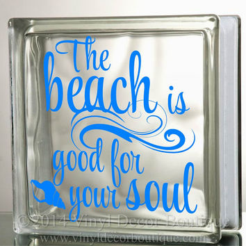 The beach is good for the soul Be the light of the world Glass Block Decal Tile Mirrors DIY Decal for Glass Blocks