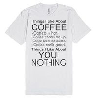 Things I Like About Coffee-Unisex White T-Shirt