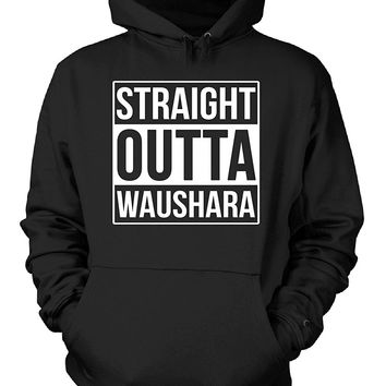Straight Outta Waushara County. Cool Gift - Hoodie