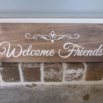 Welcome Friends Wood Handpainted Sign - Home Decor, Entryway, Painted Art, Wall Art