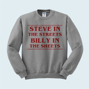 Steve in the Streets, Billy in the Sheets Sweatshirt