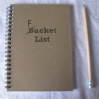 F- Bucket List- 5 x 7 journal