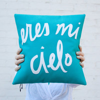 Teal and White Eres Mi Cielo Pillow - 12 x 12 inches - Translation: You are my Sky