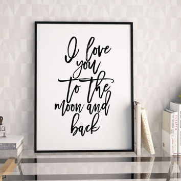 PRINTABLE Art,I Love You To The Moon And Back,Nursery Decor,Kids Room Decor,Love Sign,Watercolor Print,Gift For Her,Wall Art,Home Decor