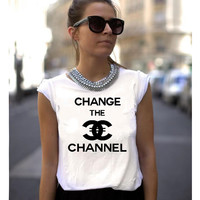 Chanel Shirt Parody - Change the channel  tshirt