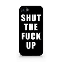 Shut The Fuck Up - Black - Sassy Quote - iPhone 4/4S Black Case (C) Andre Gift Shop