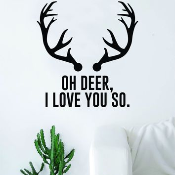 Oh Deer I Love You So Antlers Decal Sticker Wall Vinyl Art Home Decor Quote Inspirational Nursery Kids Children Animals