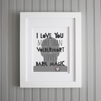 Harry Potter Quote, I Love You More Wall Art, Harry Potter Print, Harry Potter Voldermort, Motivation Art Print, Harry Potter Wall Decor