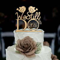 Wedding Cake Topper We Still Do Love Birds 20th Vow Renewal or Anniversary Cake Topper - Customize Rustic Wedding cake topper - decoration