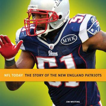 The Story of the New England Patriots (NFL Today)