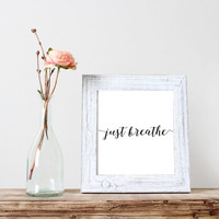 Just Breathe print Wall art print Motivational quote Printable quote Home decor typography print office decor caligraphy quote print
