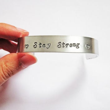 Hand stamped bracelet Stay Strong custom order, Personalized Cuff Bracelet, Silver Aluminium, men bracelet, Brass, Copper, awareness
